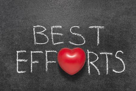 best efforts phrase handwritten on blackboard with heart symbol instead O