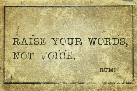 Raise your words, not voice - ancient Persian poet and philosopher Rumi quote printed on grunge vintage cardboard Stock Photo