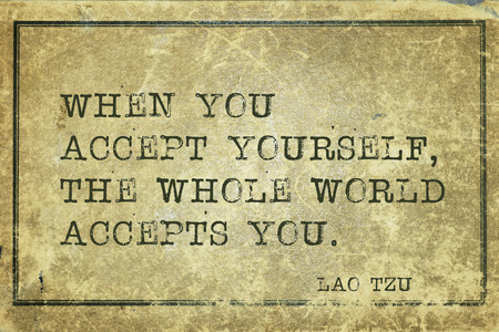 When you accept yourself - ancient Chinese philosopher Lao Tzu quote printed on grunge vintage cardboard Stock Photo