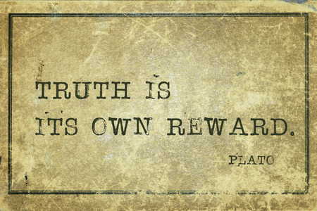 yellowish green: Truth is its own reward - ancient Greek philosopher Plato quote printed on grunge vintage cardboard Stock Photo
