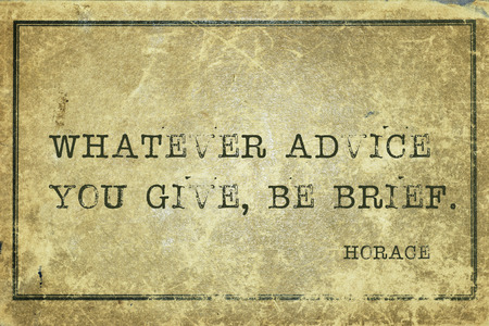 whatever: Whatever advice you give, be brief - ancient Roman poet Horace quote printed on grunge vintage cardboard Stock Photo