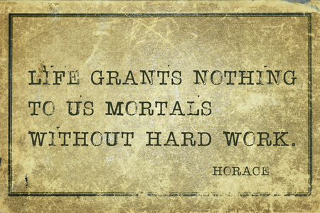 horace: Life grants nothing to us mortals - ancient Roman poet Horace quote printed on grunge vintage cardboard