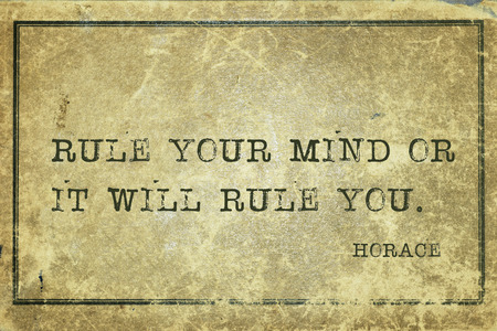 horace: Rule your mind or it will rule you. - ancient Roman poet Horace quote printed on grunge vintage cardboard