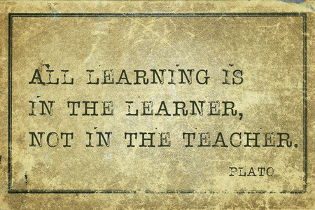 plato: All learning is in the learner, not the teacher - ancient Greek philosopher Plato quote printed on grunge vintage cardboard