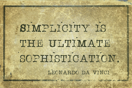 Simplicity is the ultimate sophistication - ancient Italian artist Leonardo da Vinci quote printed on grunge vintage cardboard