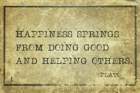 plato: Happiness springs from doing good - ancient Greek philosopher Plato quote printed on grunge vintage cardboard