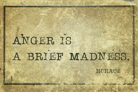 horace: Anger is a brief madness - ancient Roman poet Horace quote printed on grunge vintage cardboard