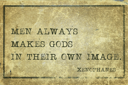 ancient philosophy: Men always makes gods in their own image - ancient Greek philosopher Xenophanes quote printed on grunge vintage cardboard Stock Photo