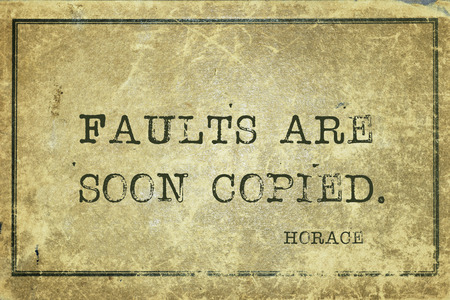 horace: Faults are soon copied - ancient Roman poet Horace quote printed on grunge vintage cardboard