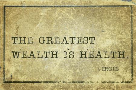 virgil: The greatest wealth is health - ancient Roman poet Virgil quote printed on grunge vintage cardboard