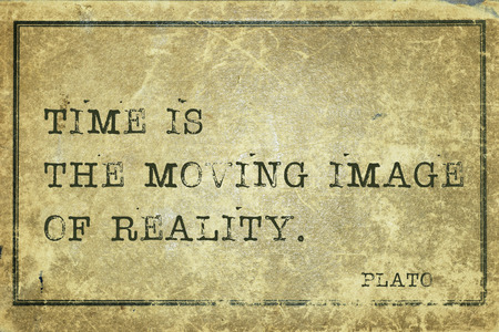 plato: Time is the moving image of reality - ancient Greek philosopher Plato quote printed on grunge vintage cardboard
