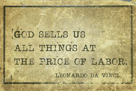 God sells us all things at the price of labor - ancient Italian artist Leonardo da Vinci quote printed on grunge vintage cardboard