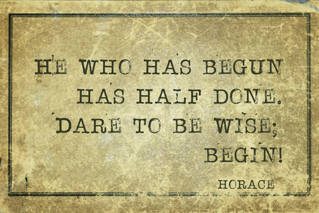 horace: He who has begun has half done - ancient Roman poet Horace quote printed on grunge vintage cardboard