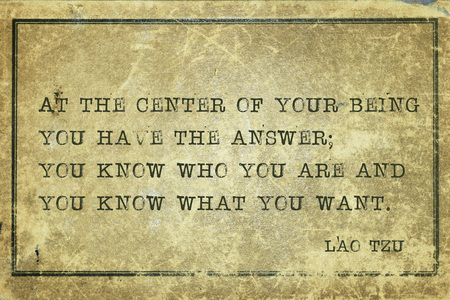 chinese philosophy: At the center of your being you have the answer - ancient Chinese philosopher Lao Tzu quote printed on grunge vintage cardboard