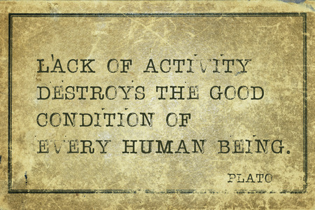 yellowish green: Lack of activity destroys the good - ancient Greek philosopher Plato quote printed on grunge vintage cardboard Stock Photo
