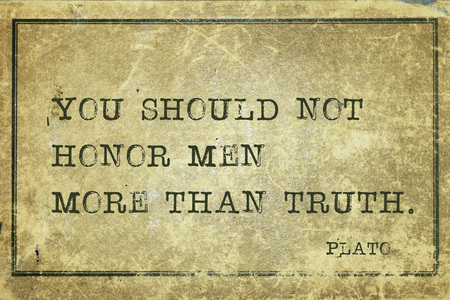 plato: You should not honor men more than truth - ancient Greek philosopher Plato quote printed on grunge vintage cardboard Stock Photo
