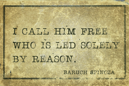 necessity: I call him free who is led solely by reason - ancient Dutch philosopher Baruch Spinoza quote printed on grunge vintage cardboard