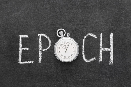 epoch: epoch word handwritten on chalkboard with vintage precise stopwatch used instead of O Stock Photo