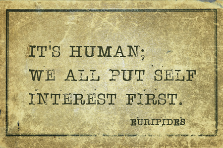 ancient philosophy: It is human; we all put self interest - ancient Greek philosopher Euripides quote printed on grunge vintage cardboard Stock Photo