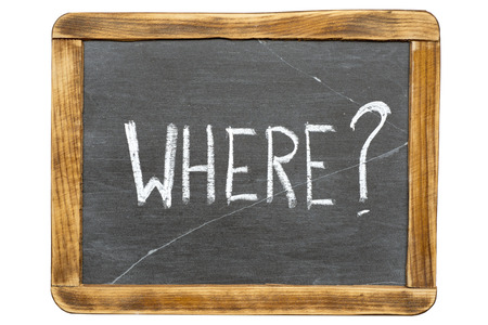 where: where question handwritten on vintage isolated slate chalkboard