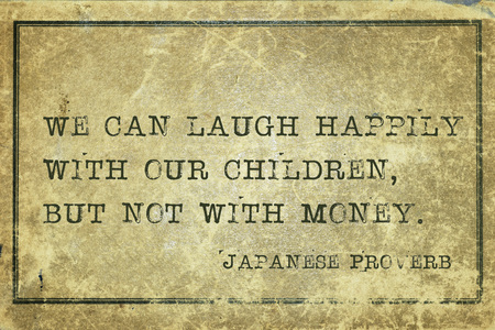 ancient japanese: We can laugh happily with our children - ancient Japanese proverb printed on grunge vintage cardboard Stock Photo