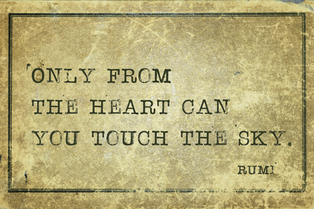 cardboard only: Only from the heart can you touch - ancient Persian poet and philosopher Rumi quote printed on grunge vintage cardboard