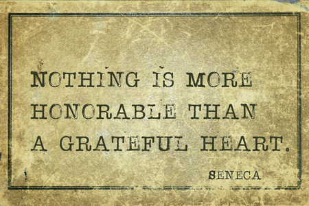 seneca: Nothing is more honorable than a grateful heart - ancient Roman philosopher Seneca quote printed on grunge vintage cardboard Stock Photo