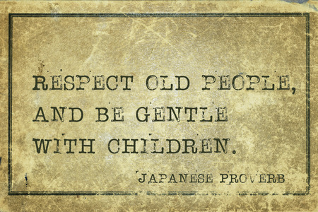 proverb: Respect old people, and be gentle with children - ancient Japanese proverb printed on grunge vintage cardboard