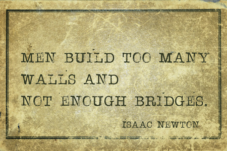 yellowish green: Men build too many walls and not enough bridges - ancient English physicist and mathematician Sir Isaac Newton quote printed on grunge vintage cardboard Stock Photo