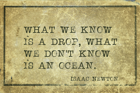 mathematician: What we know is a drop - ancient English physicist and mathematician Sir Isaac Newton quote printed on grunge vintage cardboard