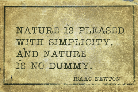 isaac newton: Nature is pleased with simplicity - ancient English physicist and mathematician Sir Isaac Newton quote printed on grunge vintage cardboard