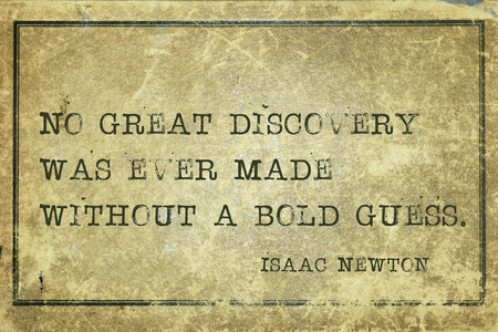 mathematician: No great discovery was ever made without a bold guess - ancient English physicist and mathematician Sir Isaac Newton quote printed on grunge vintage cardboard