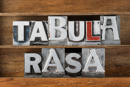 rasa: tabula rasa is Latin phrase translated as blank state and used to describe mental content state in psychology