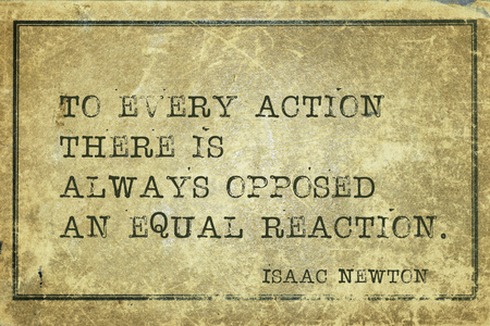english famous: To every action there is always opposed an equal reaction - famous English physicist and mathematician Sir Isaac Newton quote printed on grunge vintage cardboard