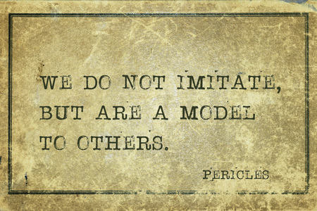 statesman: We do not imitate, but are a model to others - ancient Greek statesman and philosopher Pericles quote printed on grunge vintage cardboard Stock Photo