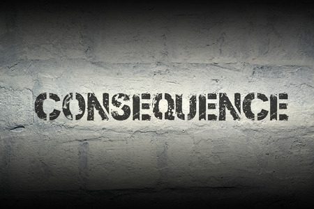 consequence: consequence stencil print on the grunge white brick wall