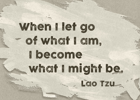 When I let go of what I am - ancient Chinese philosopher Lao Tzu quote printed on painted paper background Imagens - 73233625