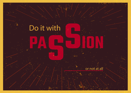 Do it with passion or not at all vintage poster design, free fonts used, vector illustration.