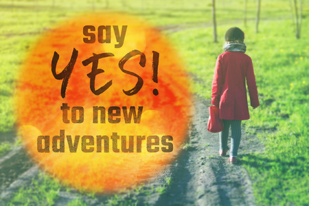 say yes to new adventures slogan printed over image with little girl going away