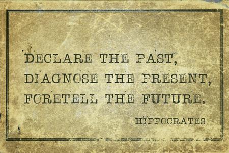 過去を宣言、現在の診断、運勢を占う - 有名なの古代ギリシャの医師ヒポクラテスは、引用グランジ ビンテージ段ボールに印刷 写真素材