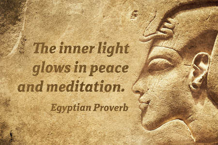 The inner light glows in peace and meditation - ancient Egyptian Proverb citation
