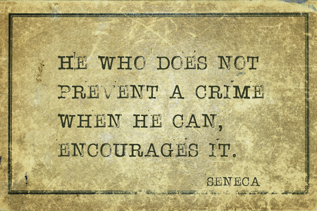 He who does not prevent a crime when he can, encourages it - ancient Roman philosopher Seneca quote printed on grunge vintage cardboard Reklamní fotografie