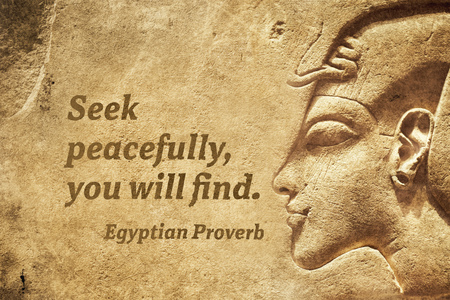 Seek peacefully, you will find - ancient Egyptian Proverb citation Stock Photo