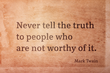 Never tell the truth to people who are not worthy of it - famous American writer Mark Twain quote printed on vintage grunge paper 版權商用圖片
