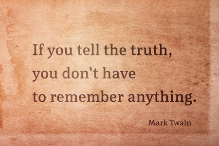 If you tell the truth, you dont have to remember anything - famous American writer Mark Twain quote printed on vintage grunge paper
