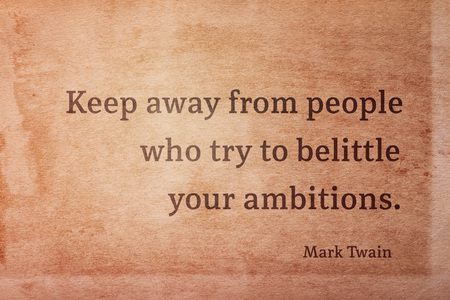 Keep away from people who try to belittle your ambitions - famous American writer Mark Twain quote printed on vintage grunge paper 版權商用圖片