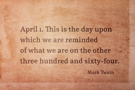 This is the day upon which we are reminded  - famous American writer Mark Twain quote printed on vintage grunge paper