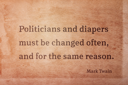 Politicians and diapers must be changed often - famous American writer Mark Twain quote printed on vintage grunge paper