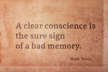 A clear conscience is the sure sign of a bad memory - famous American writer Mark Twain quote printed on vintage grunge paper