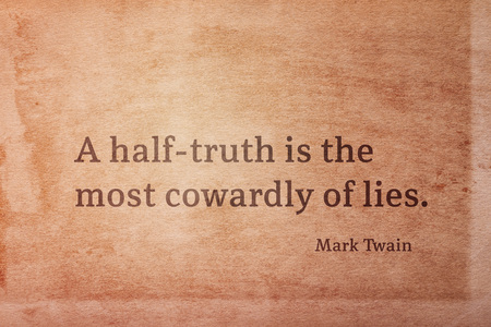 A half-truth is the most cowardly of lies - famous American writer Mark Twain quote printed on vintage grunge paper Stock Photo